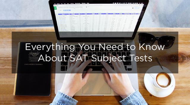 Everything You Need to Know About SAT Subject Tests